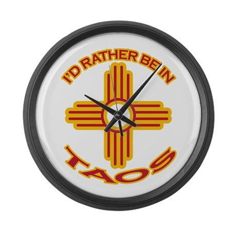 I'd Rather Be In Taos Large Wall Clock
