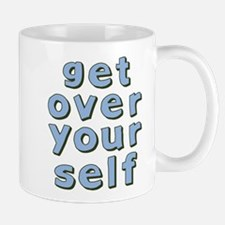 Get Over Yourself Mug