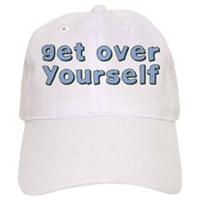 Get Over Yourself Baseball Cap