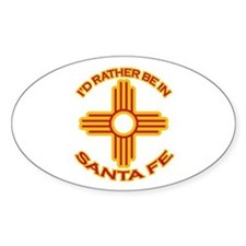 I'd Rather Be In Santa Fe Oval Sticker