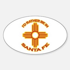 I'd Rather Be In Santa Fe Oval Decal