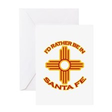 I'd Rather Be In Santa Fe Greeting Card