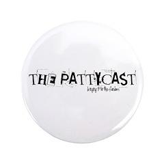 """PattyCast Bringing It 3.5"""" Button"""