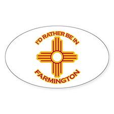I'd Rather Be In Farmington Oval Sticker