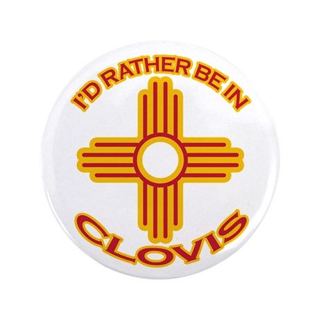 """I'd Rather Be In Clovis 3.5"""" Button (100 pack)"""