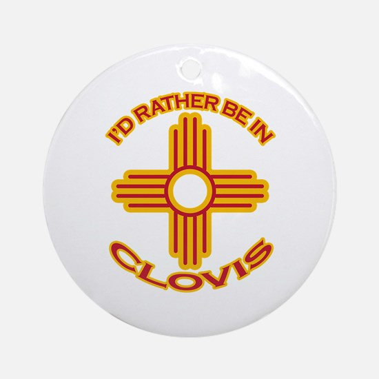 I'd Rather Be In Clovis Ornament (Round)