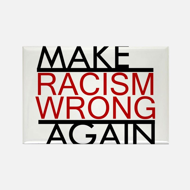 make racism wrong again black lives matter Magnets