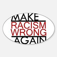 make racism wrong again black lives matter Decal