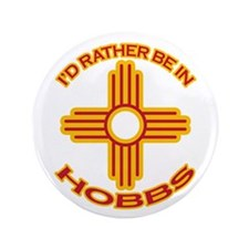 """I'd Rather Be In Hobbs 3.5"""" Button"""
