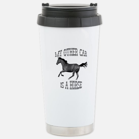 My Other Car Is A Horse Stainless Steel Travel Mug
