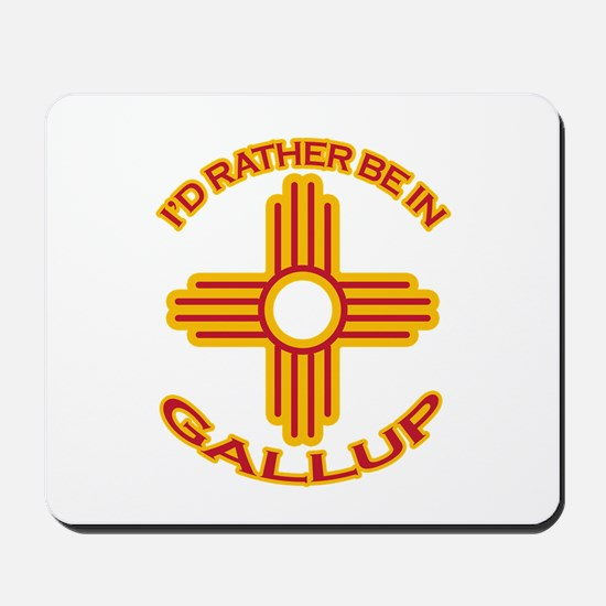 I'd Rather Be In Gallup Mousepad