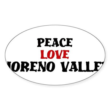 Peace Love Moreno Valley Oval Sticker