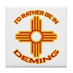 I'd Rather Be In Deming Tile Coaster