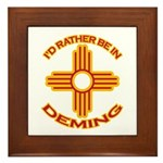 I'd Rather Be In Deming Framed Tile