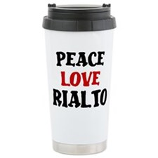 Peace Love Rialto Travel Mug