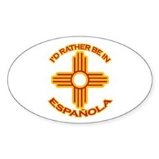 I'd Rather Be In Espanola Oval Sticker