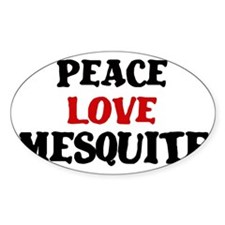 Peace Love Mesquite Oval Decal