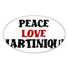Peace Love Martinique Oval Decal