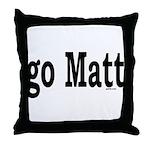 go Matt Throw Pillow