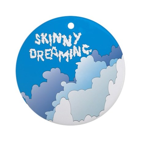 Skinny Dreaming Ornament (Round)