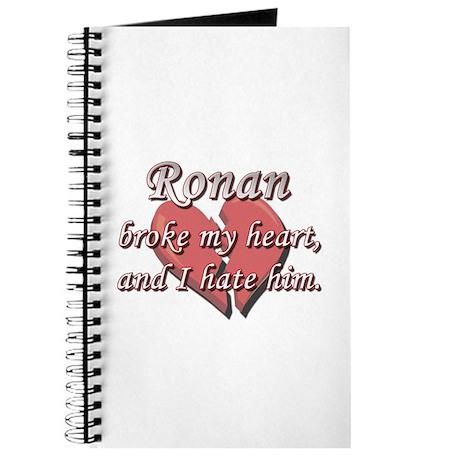Ronan broke my heart and I hate him Journal