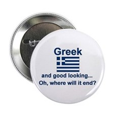 "Good Looking Greek 2.25"" Button"