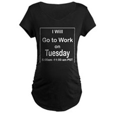 I'll go to work on Tuesday, T-Shirt