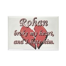 Rohan broke my heart and I hate him Rectangle Magn