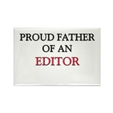 Proud Father Of An EDITOR Rectangle Magnet