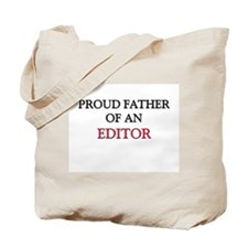 Proud Father Of An EDITOR Tote Bag