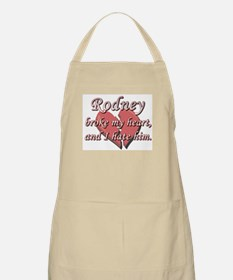 Rodney broke my heart and I hate him BBQ Apron