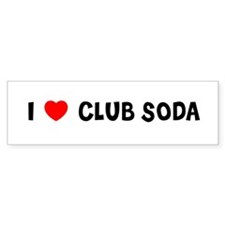 I LOVE CLUB SODA Bumper Bumper Sticker