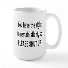 Please Shut Up Mug