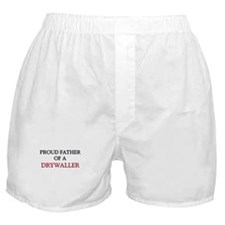 Proud Father Of A DRYWALLER Boxer Shorts