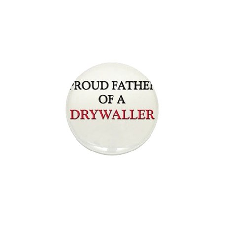 Proud Father Of A DRYWALLER Mini Button (10 pack)