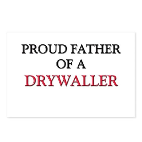 Proud Father Of A DRYWALLER Postcards (Package of