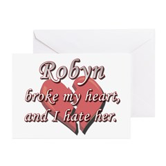 Robyn broke my heart and I hate her Greeting Cards