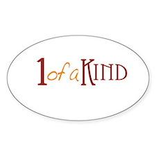 1 of a kind Oval Sticker (10 pk)