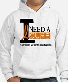 I Need A Cure MS Hoodie