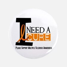 """I Need A Cure MS 3.5"""" Button (100 pack)"""