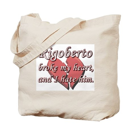 Rigoberto broke my heart and I hate him Tote Bag