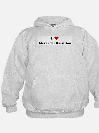 I Love Alexander Hamilton Hoody