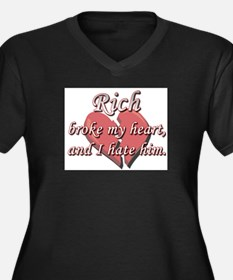 Rich broke my heart and I hate him Women's Plus Si