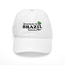 Somebody In Brazil Loves Me Baseball Cap