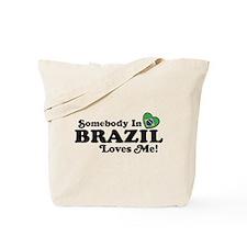 Somebody In Brazil Loves Me Tote Bag