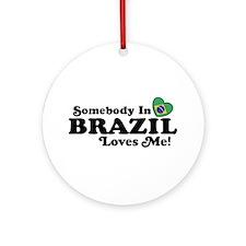 Somebody In Brazil Loves Me Ornament (Round)