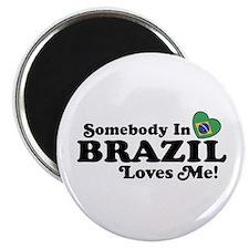 Somebody In Brazil Loves Me Magnet