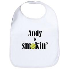 Andy is smokin' Bib
