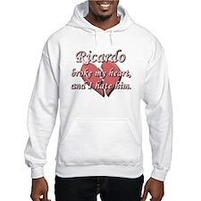 Ricardo broke my heart and I hate him Hoodie