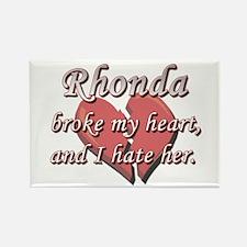 Rhonda broke my heart and I hate her Rectangle Mag